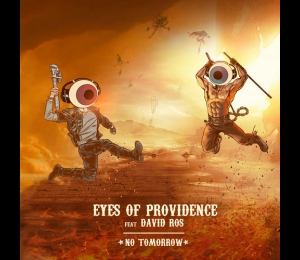 EYES OF PROVIDENCE FEAT DAVID ROS – NO TOMORROW