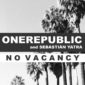 ONEREPUBLIC AND SEBASTIáN YATRA - NO VACANCY (LATIN VERSION)