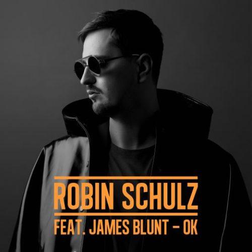 ROBIN SCHULZ - OK FEATURING JAMES BLUNT