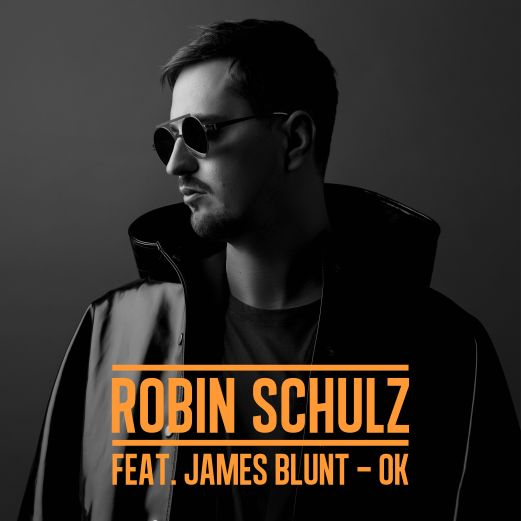 ROBIN SCHULZ - OK FEATURING JAMES BLUNT