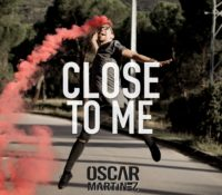 ÓSCAR MARTíNEZ – CLOSE TO ME
