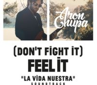 ARONCHUPA – (DON`T FIGHT IT) FEEL IT