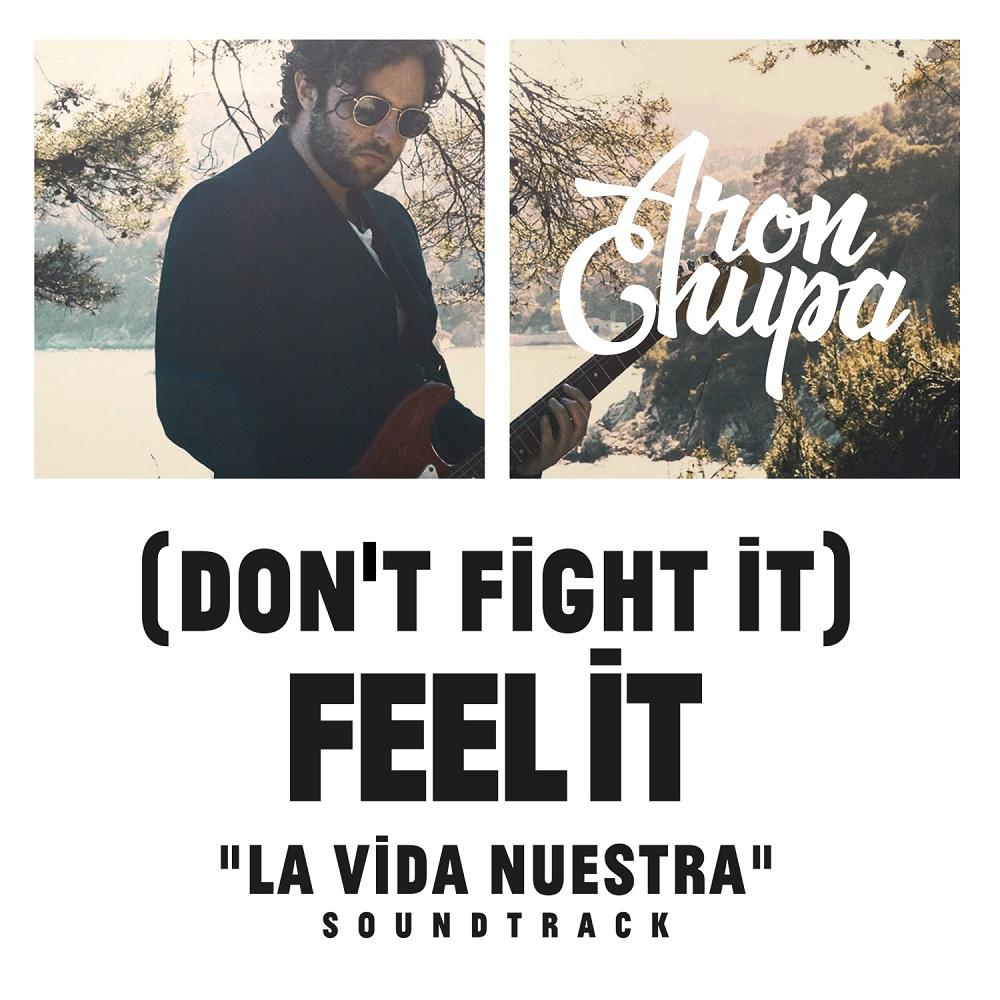 ARONCHUPA - (DON`T FIGHT IT) FEEL IT