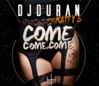 DJDURAN FT KATTY S. – COME, COME, COME