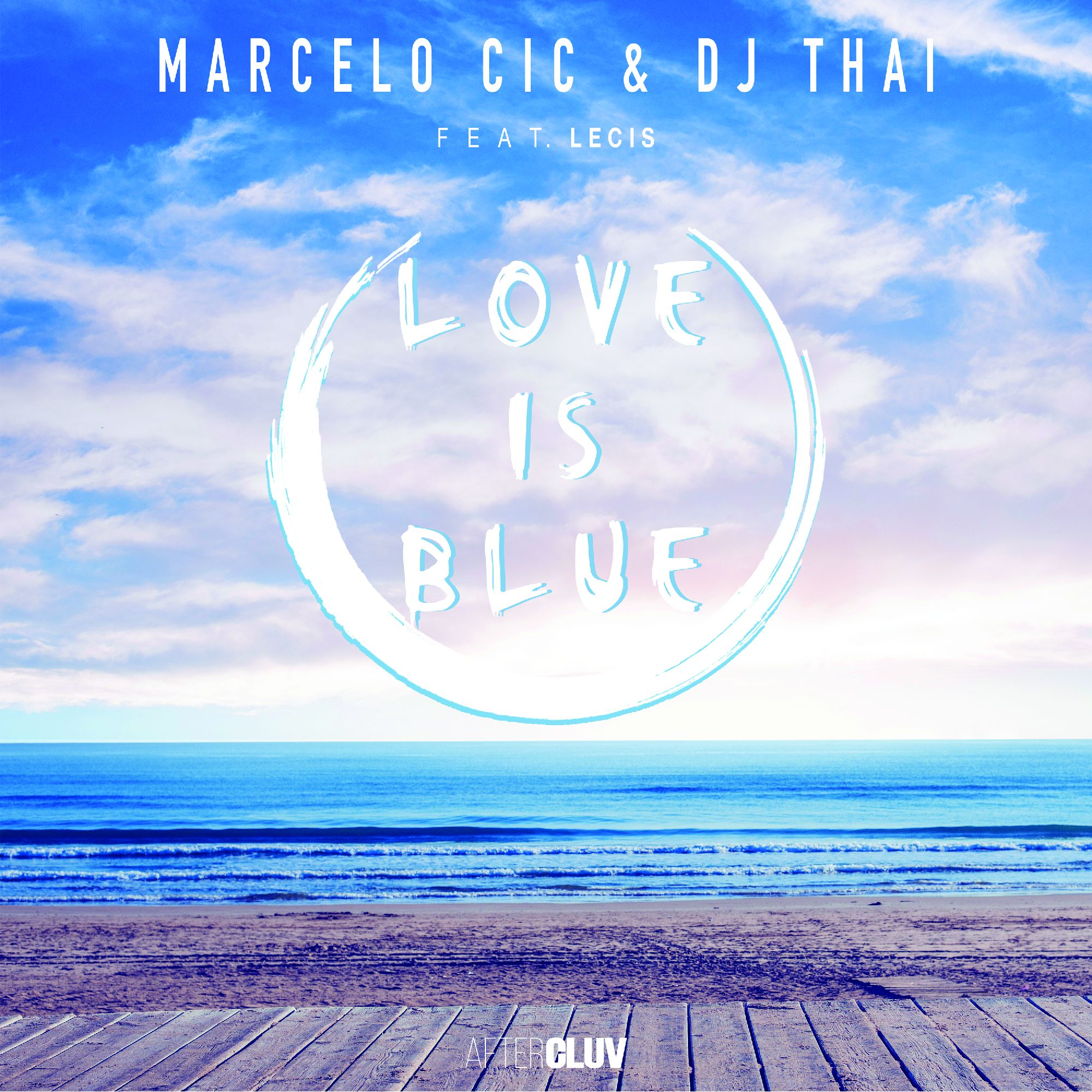MARCELO CIC & DJ THAI - LOVE IS BLUE FEAT. LECIS