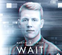 MARTIN JENSEN FT. LOOTE – WAIT