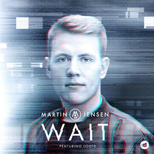 MARTIN JENSEN FT. LOOTE - WAIT