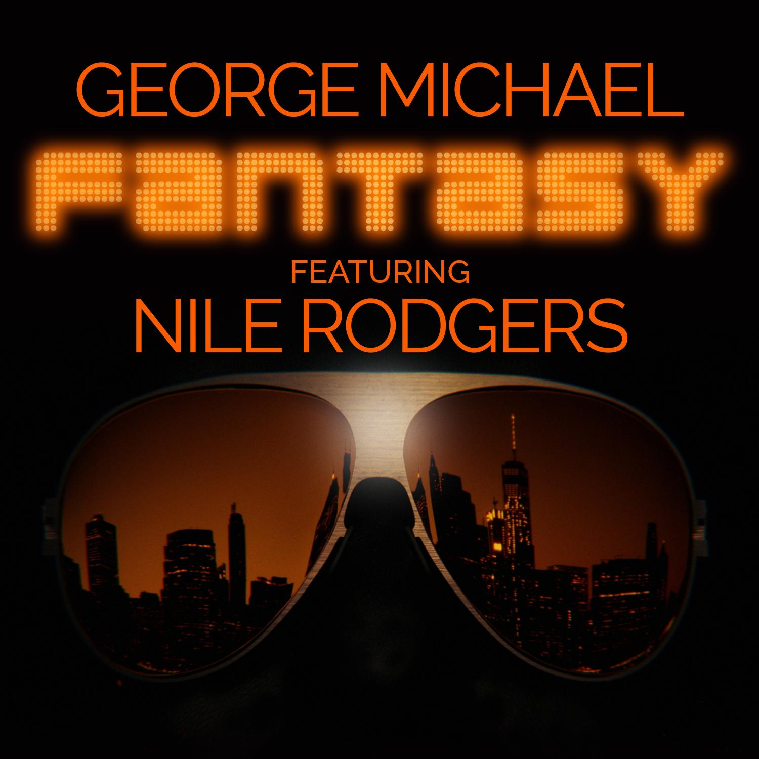 GEORGE MICHAEL FEAT. NILE RODGERS - FANTASY