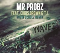 MR. PROBZ FEAT. CHRIS BROWN & T.I – WAVES