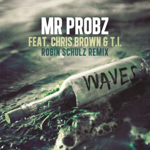 MR. PROBZ FEAT. CHRIS BROWN & T.I - WAVES