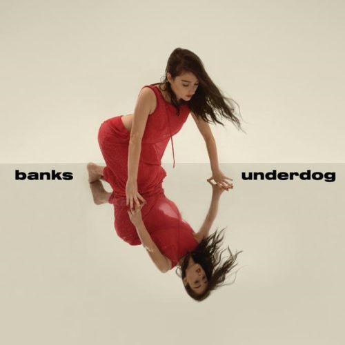 BANKS - UNDERDOG