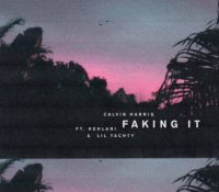 CALVIN HARRIS FEAT KEHLANI & LIL YACHTY – FAKING IT