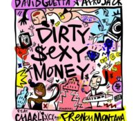 DAVID GUETTA & AFROJACK – DIRTY SEXY MONEY FEATURING CHARLI XCX & FRENCH MONTANA