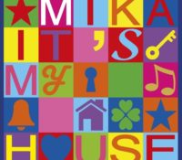 MIKA – IT`S MY HOUSE