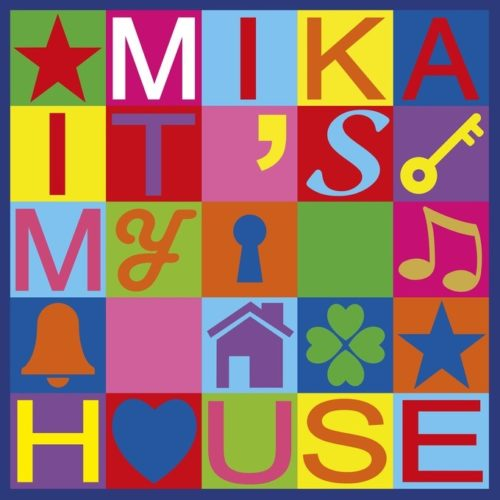 MIKA - IT`S MY HOUSE MIKA - IT`S MY HOUSE