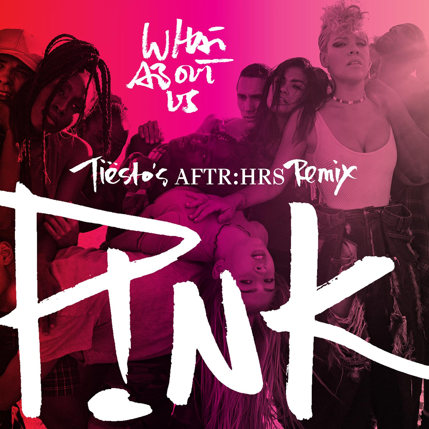 P!NK - WHAT ABOUT US (TIESTOS AFTR HRS REMIX)