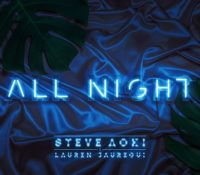 STEVE AOKI X LAUREN JAUREGUI – ALL NIGHT