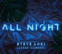 STEVE AOKI X LAUREN JAUREGUI – ALL NIGHT