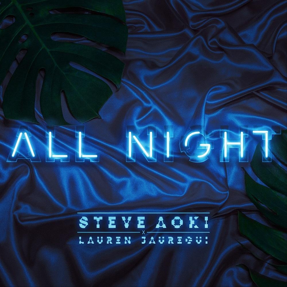 STEVE AOKI X LAUREN JAUREGUI - ALL NIGHT