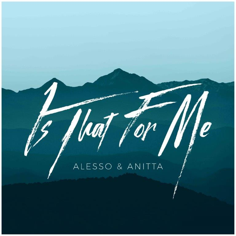 ALESSO & ANITTA - IS THAT FOR ME