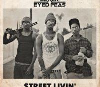 BLACK EYED PEAS – STREET LIVIN`