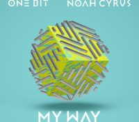 ONE BIT X NOAH CYRUS – MY WAY