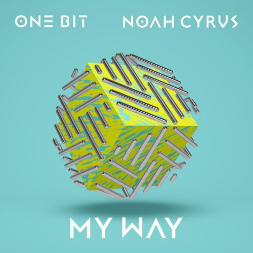ONE BIT X NOAH CYRUS - MY WAY