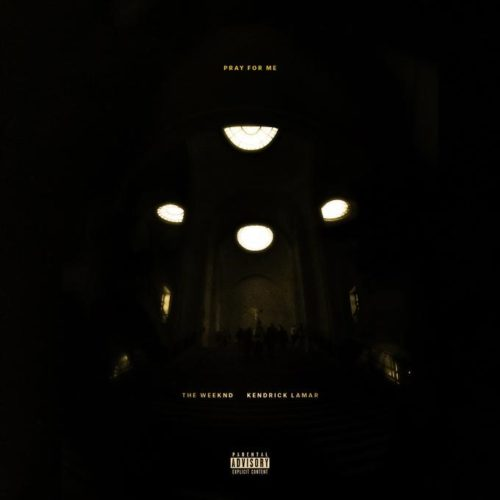 THE WEEKND & KENDRICK LAMAR - PRAY FOR ME