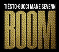 TIëSTO, GUCCI MANE & SEVENN – BOOM