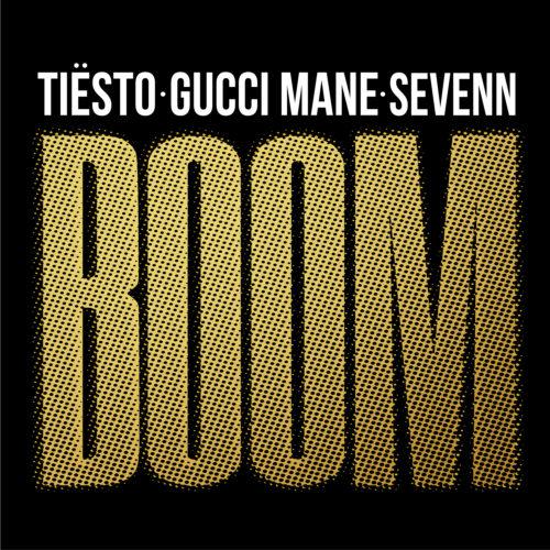 TIëSTO, GUCCI MANE & SEVENN - BOOM