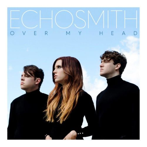 ECHOSMITH - OVER MY HEAD