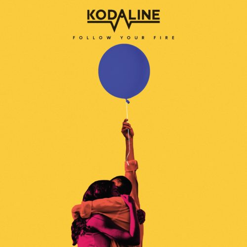 KODALINE - FOLLOW YOUR FIRE