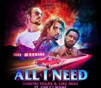 DIMITRI VEGAS & LIKE MIKE & GUCCI MANE – ALL I NEED
