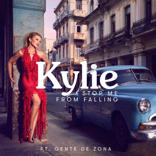 KYLIE MINOGUE FEAT. GENTE DE ZONA - STOP ME FROM FALLING (FEAT. GENTE DE ZONA)