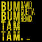 MC FIOTI FT FUTURE FT J BALVIN FT STEFFLON DON AND JUAN MAGÁN - BUM BUM TAM TAM DAVID GUETTA REMIX
