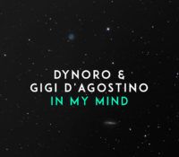 DYNORO & GIGI D`AGOSTINO – IN MY MIND
