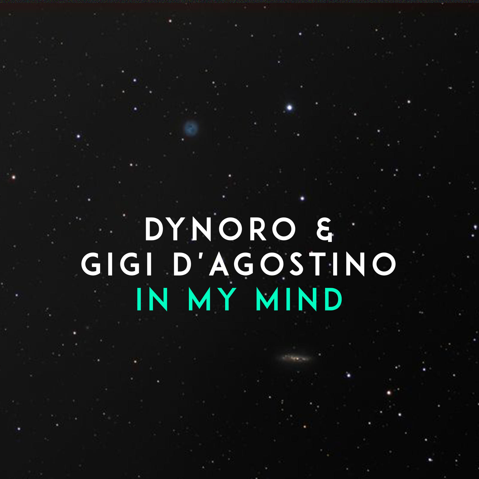 DYNORO & GIGI D`AGOSTINO - IN MY MIND