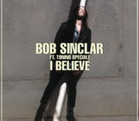 BOB SINCLAR – I BELIEVE