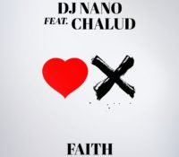 DJ NANO – FAITH (FEAT. CHALUD)