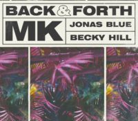 MK X JONAS BLUE X BECKY HILL – BACK & FORTH