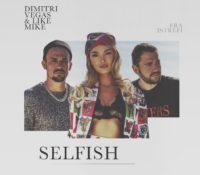 DIMITRI VEGAS & LIKE MIKE, ERA ISTREFI – SELFISH