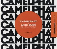 CAMELPHAT & JAKE BUGG – BE SOMEONE (SKREAM REMIX)