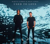 MARTIN GARRIX. DEAN LEWIS – USED TO LOVE