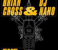 BRIAN CROSS & DJ NANO, JV – SMS
