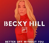 BECKY HILL – BETTER OFF WITHOUT YOU FT. SHIFT K3Y