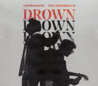 MARTIN GARRIX FEAT CLINTON KANE – DROWN