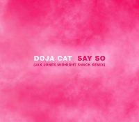 DOJA CAT – SAY SO (JAX JONES MIDNIGHT SNACK REMIX)