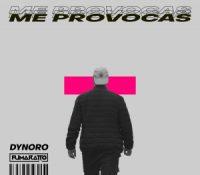 DYNORO & FUMARATTO – ME PROVOCAS