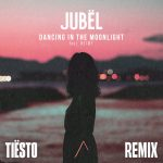 JUBËL (FEAT. NEIMY) TIËSTO REMIX -DANCING IN THE MOONLIGHT REMIX