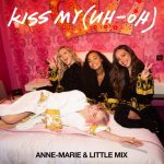 ANNE-MARIE X LITTLE MIX-KISS MY (UH OH)